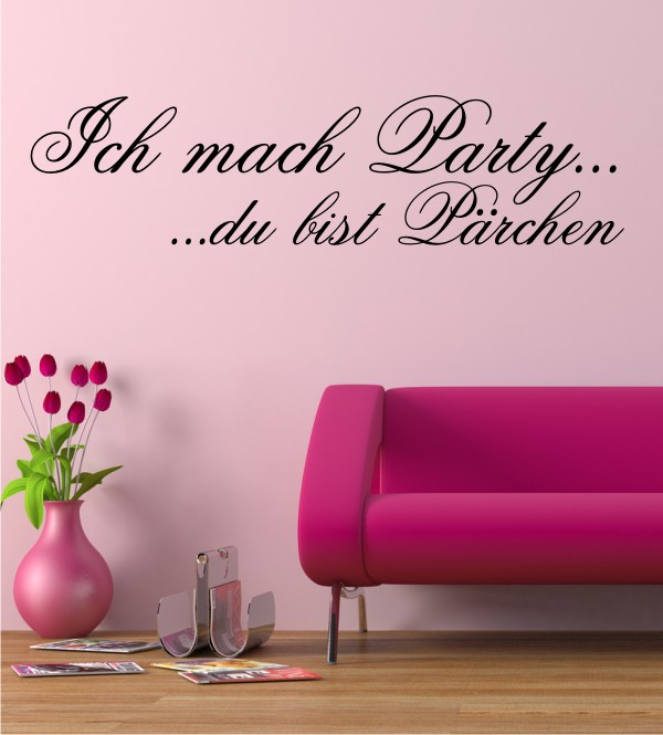 Ich mach Party ... als Wandtattoo