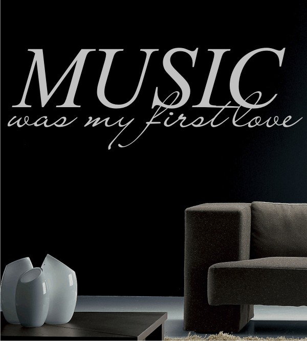 Music was my first love als Wandtattoo