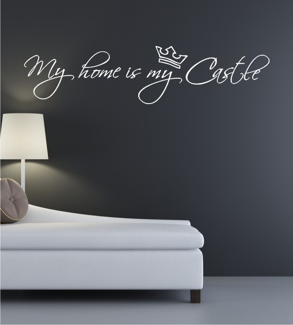 My Home is my Castle als Wandtattoo